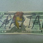 money 7 150x150 Dollar Bills Graffitied On W/ Pen & Marker, Wish I could Add My Own Lil Spice To Good Ole Abe Lincoln.